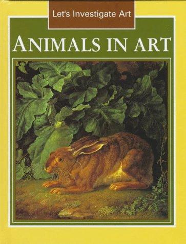 9780761400127: Animals in Art (Let's Investigate: Art)