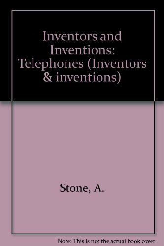 Telephones (Inventors & Inventions) (0761400656) by Amy Stone