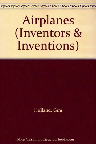 9780761400684: Airplanes (Inventors & inventions)