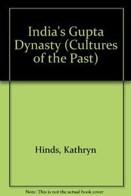 9780761400714: India's Gupta Dynasty (Cultures of the Past)