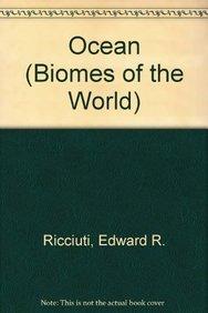Ocean (Biomes of the World): Edward R Ricciuti