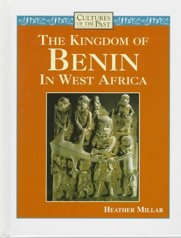 9780761400882: The Kingdom of Benin in West Africa (Cultures of the Past)