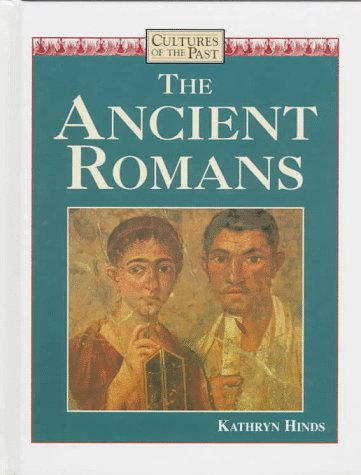 9780761400905: The Ancient Romans (Cultures of the Past)