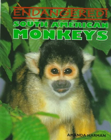 9780761402183: South American Monkeys (Endangered!)