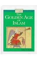 The Golden Age of Islam (Cultures of the Past): Linda S. George