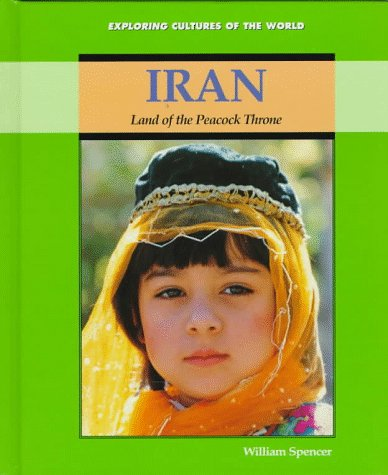 9780761403364: Iran: Land of the Peacock Throne (Exploring Cultures of the World)