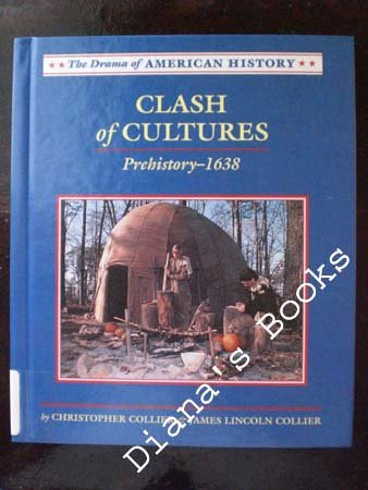 Clash of Cultures: Prehistory-1638 (Drama of American History): Collier, Christopher, Collier, ...