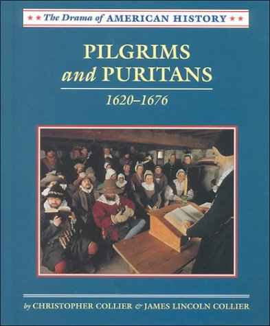 Pilgrims and Puritans: 1620-1676 (Drama of American: Collier, Christopher, Collier,