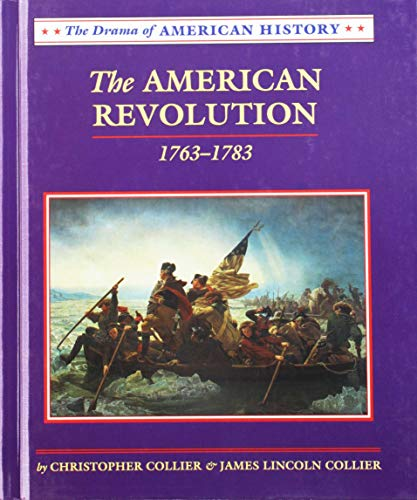 9780761404408: The American Revolution: 1763-1783 (Drama of American History)