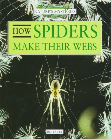 9780761404569: How Spiders Make Their Webs (Nature's Mysteries)