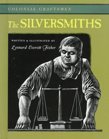 9780761404781: The Silversmiths (Colonial Craftsmen)