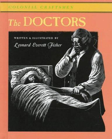 The Doctors (Colonial Craftsmen): Leonard Everett Fisher