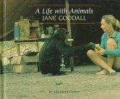 Jane Goodall: A Life With Animals (Benchmark: Ferber, Elizabeth