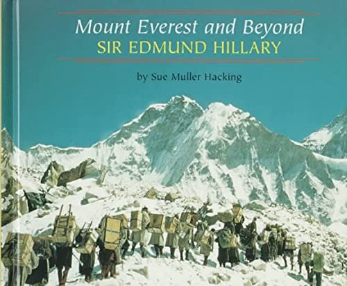 Mount Everest and Beyond : Sir Edmund Hillary: Hacking , Sue Muller