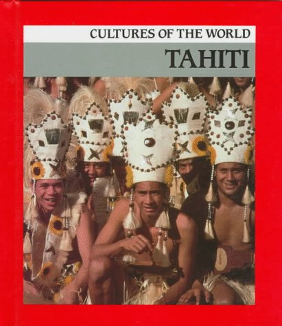 9780761406822: Tahiti (Cultures of the World)