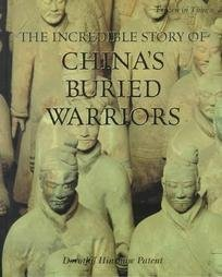 The Incredible Story of China's Buried Warriors (Frozen in Time): Patent, Dorothy Hinshaw