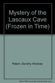 Mystery of the Lascaux Cave (Frozen in Time): Patent, Dorothy Hinshaw