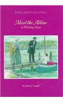 9780761408420: Meet the Allens in Whaling Days (Early American Family)