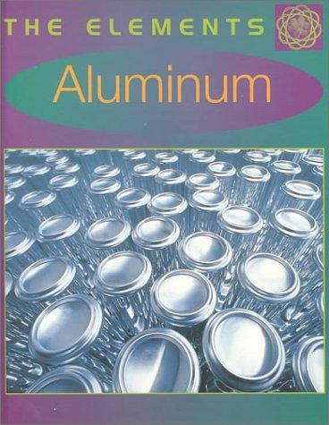 Aluminum (The Elements): John Farndon