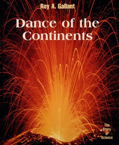 9780761409625: Dance of the Continents (Story of Science)
