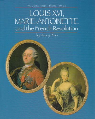 Louis XVI, Marie Antoinette and the French Revolution (Rulers and Their Times): Plain, Nancy