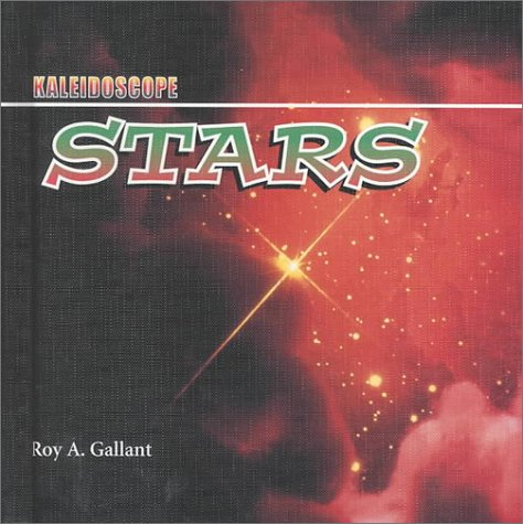 Stars (Kaleidoscope) (0761410368) by Roy A Gallant