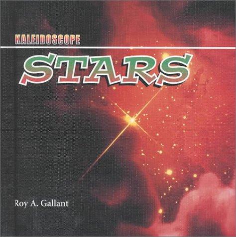 Stars (Kaleidoscope): Roy A Gallant