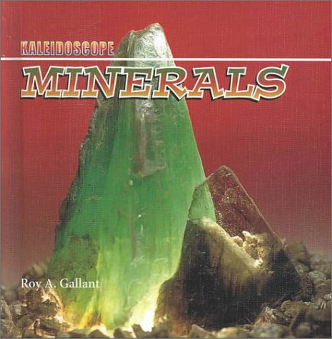 Minerals (Kaleidoscope): Roy A Gallant