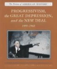 9780761410546: Progressivism, Great Depression and the New Deal: 1901-1941 (Drama of American History)