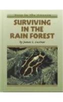 Surviving in the Rain Forest (Deep in: James L Castner