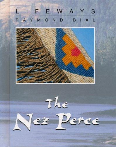 The Nez Perce (Lifeways): Raymond Bial