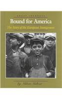 9780761412274: Bound for America: The Story of the European Immigrants (Great Journeys)