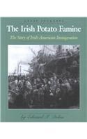 The Irish Potato Famine : The Story: Dolan, Edward F.,