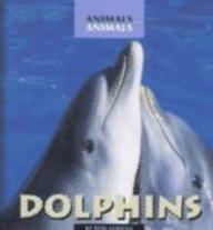 Dolphins (Animals, Animals): Hirschi, R; Hirschi, Ron