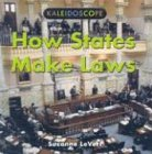 How States Make Laws (Kaleidoscope) (9780761415954) by Suzanne Levert