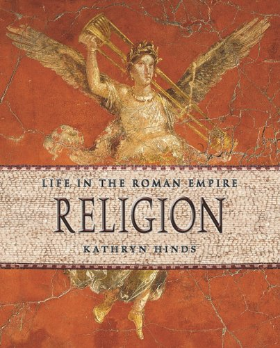 Religion (Life in the Roman Empire): Hinds, Kathryn