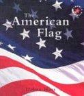 9780761417095: The American Flag (Symbols of America)