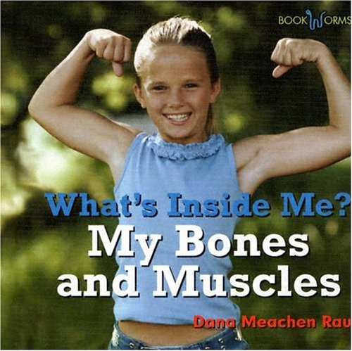 My Bones and Muscles (Bookworms: What's Inside Me?): Dana Meachen Rau