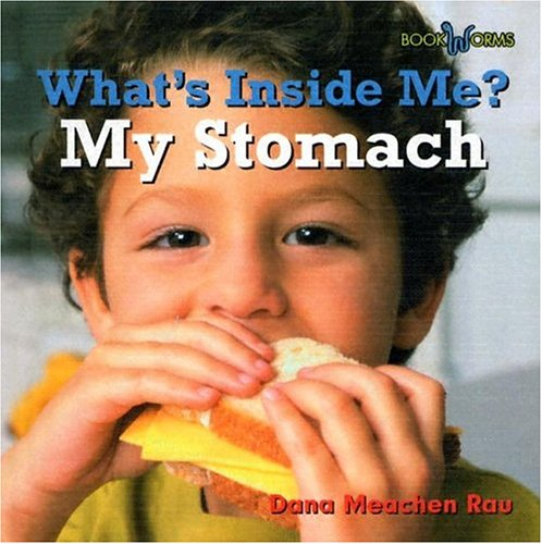 My Stomach (Bookworms: What's Inside Me?): Rau, Dana Meachen