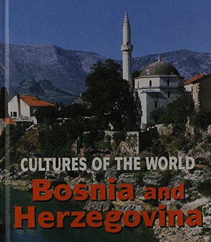 Bosnia & Herzegovina (Cultures of the World): David C. King