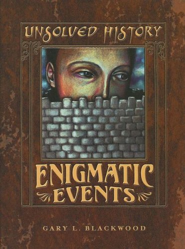 9780761418894: Enigmatic Events (Unsolved History)