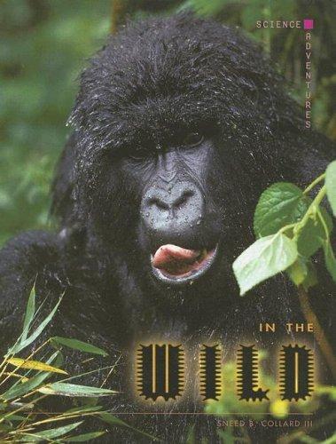 9780761419556: In the Wild (Science Adventures)