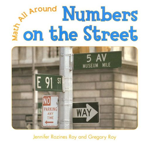 Numbers On The Street (Math All Around): Jennifer Rozines Roy, Gregory Roy
