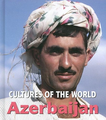 9780761420118: Azerbaijan (Cultures of the World)
