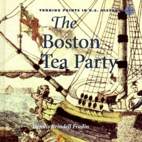 9780761420354: The Boston Tea Party (Turning Points in U.S. History)