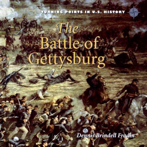 The Battle of Gettysburg (Turning Points in U.S. History): Fradin, Dennis Brindell