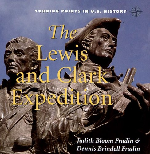 The Lewis and Clark Expedition (Turning Points: Fradin, Judith Bloom,