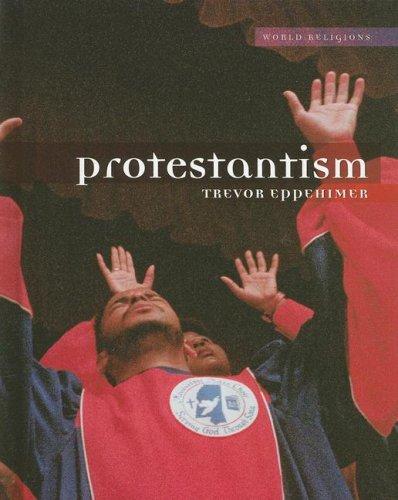 Protestantism (World Religions): Trevor Eppehimer