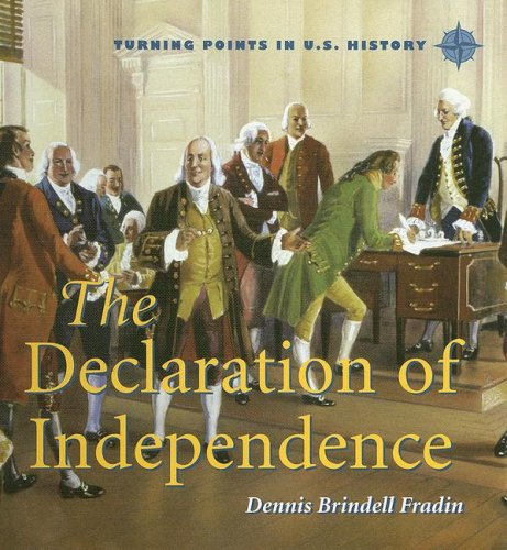 The Declaration of Independence (Turning Points in U.S. History): Fradin, Dennis Brindell