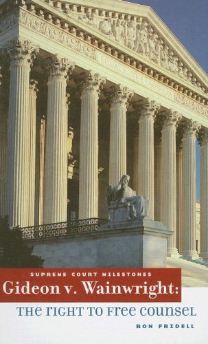 9780761421467: Gideon V. Wainwright: The Right to Free Counsel (Supreme Court Milestones)